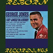 I Get Lonely in a Hurry (HD Remastered) von George Jones