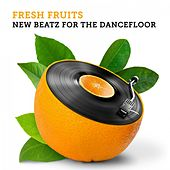 Fresh Fruits: New Beatz for the Dancefloor von Various Artists