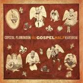 Half Gospel, Half Heartbreak van Crystal Plamondon