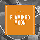 Flamingo Moon de Jimmy Smith