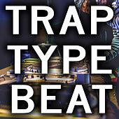 Trap Type Beat de Various Artists