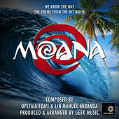 Moana: We Know The Way by Geek Music