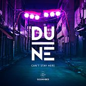 Can't Stay Here von Dune