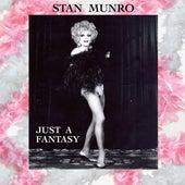 Just a Fantasy von Stan Munro