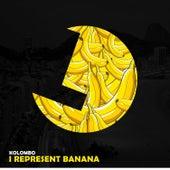 I Represent Banana by Kolombo