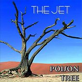 Poison Tree by Jet