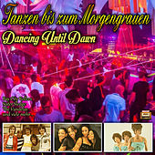 Tanzen bis zum Morgengrauen - Dancing Until Dawn by Various Artists