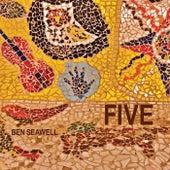 Five by Ben Seawell