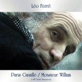 Paris Canaille / Monsieur William (All Tracks Remastered) de Leo Ferre