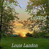 Easy Country Living by Louis Landon