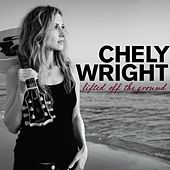 Lifted Off The Ground by Chely Wright