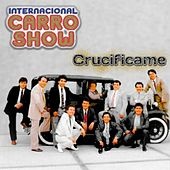 Crucificame de Internacional Carro Show