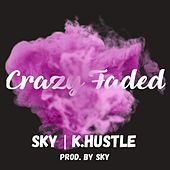 Crazy Faded by Sky