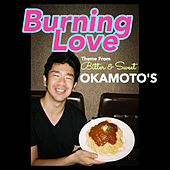 Burning Love de Okamoto's