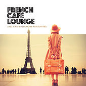 French Café Lounge - Jazz and Bossa Nova Favourites by Various Artists