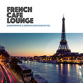 French Café Lounge - Downtempo & Deephouse Favourites by Various Artists