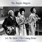 Let Me Ride / I'm Coming Home (All Tracks Remastered) by The Staple Singers