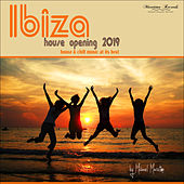 Ibiza House Opening 2019 - House & Chill Music at Its Best von Various Artists