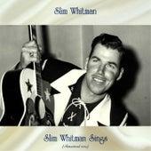 Slim Whitman Sings (Remastered 2019) by Slim Whitman