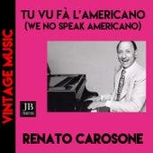 Tu Vuò Fa' L'Americano (We No Speak Americano) van Renato Carosone