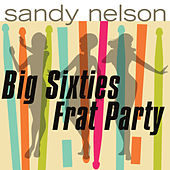 Big Sixties Frat Party!!! by Sandy Nelson