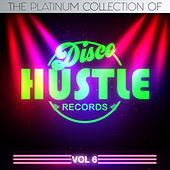 The Platinum Collection of Disco Hustle, Vol.6 de Various Artists