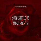 Superstitious Movements by Diamond Boysen