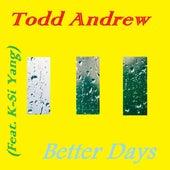 Better Days de Todd Andrew