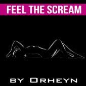 Feel the Scream by Orheyn