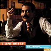 Steppin' with T.P. (Dedicated to Tito Puente) de Hilton Ruiz