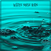 White Noise Rain by Sleep Sounds of Nature