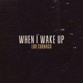 When I Wake Up de Lou Cornago