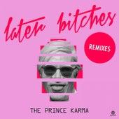 Later Bitches (Remixes) von Prince Karma
