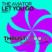Let You Go, Pt. 1 by Aviator