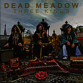Three Kings von Dead Meadow