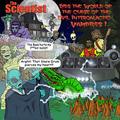 The Scientist Rids the World of the Evil Curse of The Intergalactic Vampire by Scientist