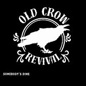 Somebody's Dime von Old Crow Revival
