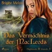 Das Vermächtnis der MacLeods - Highlands & Islands 3 (Ungekürzt) von Brigitte Melzer