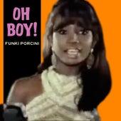 Oh Boy! von Funki Porcini
