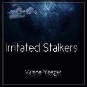 Irritated Stalkers by Valene Yeager