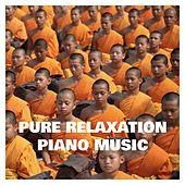 Pure Relaxation Piano Music by Various Artists