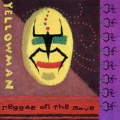 Reggae On The Move de Yellowman