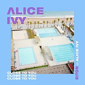 Close To You (feat. Flint Eastwood) [Riton Remix] von Alice Ivy