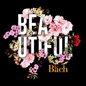 Beautiful Bach von Various Artists