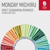 Don't (Casamena Remixes - Remastered 2019) by Monday Michiru