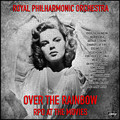 Royal Philharmonic Orchestra - Over the Rainbow - RPO at the Movies de Royal Philharmonic Orchestra