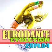 Eurodance Evolution 2019.04 by Various Artists