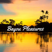 Bayou Pleasures de Various Artists