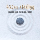 432hz Healing Sounds from the Middle East de Abe Hathot