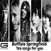 Ten songs for you by Buffalo Springfield